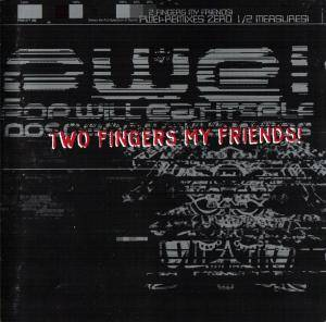 Cover - Pop Will Eat Itself: Two Fingers My Friends!