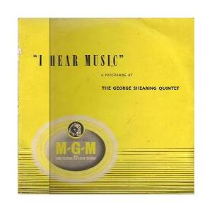 Cover - George Shearing Quintet: I Hear Music