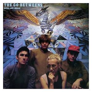 Cover - Go-Betweens, The: Metal And Shells