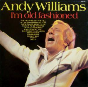 Cover - Andy Williams: I'm Old Fashioned