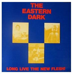 The Eastern Dark: Long Live The New Flesh! - Cover