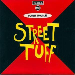 Cover - Rebel MC & Double Trouble: Street Tuff [ The Remix Project Part II ]