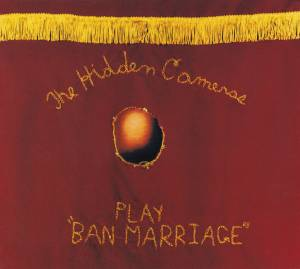 Cover - Hidden Cameras, The: Ban Marriage