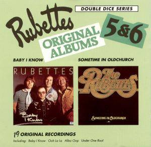 Cover - Rubettes, The: Rubettes Original Albums 5 & 6 - Baby I Know / Sometime In Oldchurch