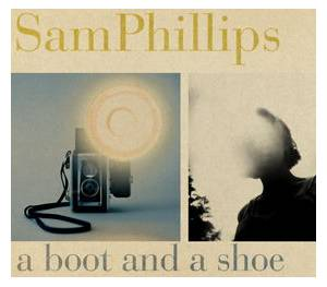 Cover - Sam Phillips: Boot And A Shoe, A