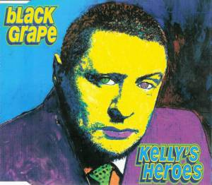 Black Grape: Kelly's Heroes - Cover