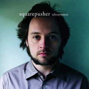 Cover - Squarepusher: Ultravisitor