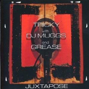 Tricky With DJ Muggs & Grease: Juxtapose - Cover