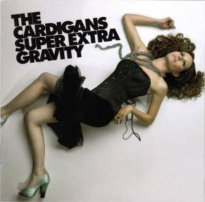 The Cardigans: Super Extra Gravity - Cover