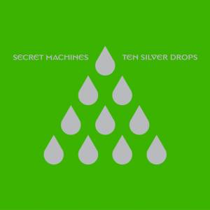 Cover - Secret Machines: Ten Silver Drops