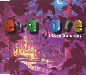 Erasure: I Love Saturday - Cover
