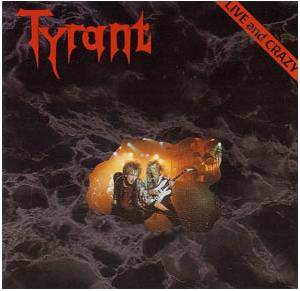 Tyrant: Live And Crazy - Cover