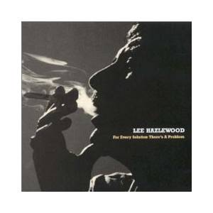 Cover - Lee Hazlewood: For Every Solution There's A Problem
