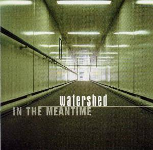 Cover - Watershed: In The Meantime