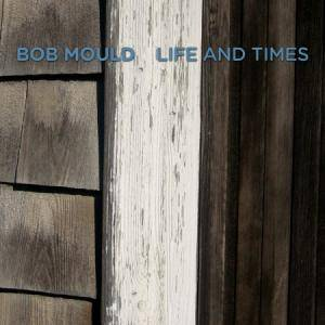 Cover - Bob Mould: Life And Times