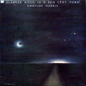 Cover - Emmylou Harris: Quarter Moon In A Ten Cent Town