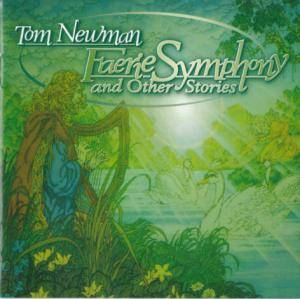 Cover - Tom Newman: Faerie Symphony And Other Stories