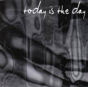 Cover - Today Is The Day: Today Is The Day