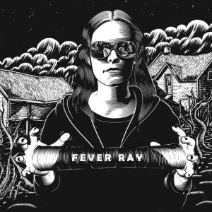 Fever Ray: Fever Ray - Cover