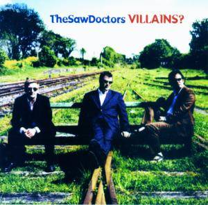 Cover - Saw Doctors, The: Villains?