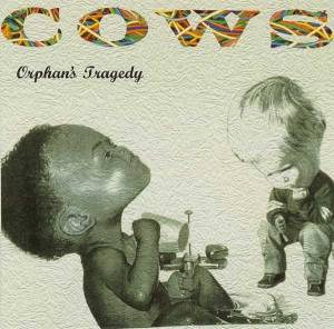 Cover - Cows: Orphan's Tragedy