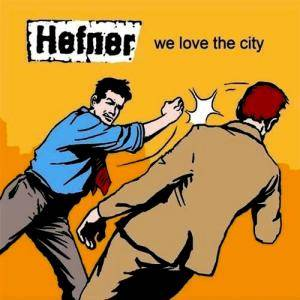 Cover - Hefner: We Love The City
