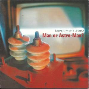Cover - Man or Astro-Man?: Experiment Zero