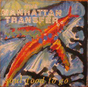 The Manhattan Transfer: Soul Food To Go - Cover