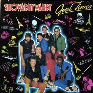 Cover - Showaddywaddy: Good Times