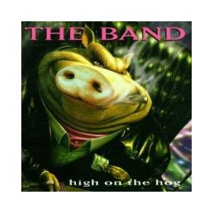 Cover - Band, The: High On The Hog