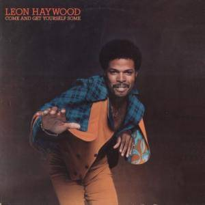 Leon Haywood: Come And Get Yourself Some - Cover