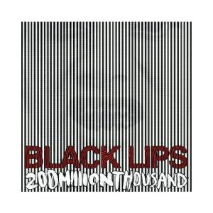 Cover - Black Lips: 200 Million Thousand