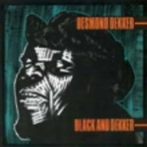 Desmond Dekker: Black And Dekker - Cover