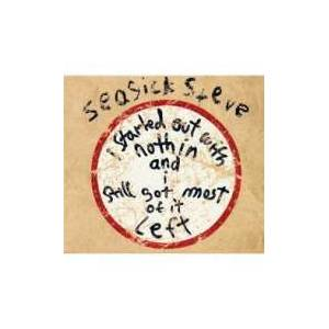 Cover - Seasick Steve: I Started Out With Nothin And I Still Got Most Of It Left