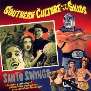 Cover - Southern Culture On The Skids: Santo Swings