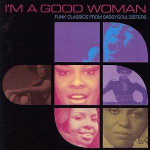 Cover - Sisters Love, The: I'm A Good Woman - Funk Classics From Sassy Soul Sisters