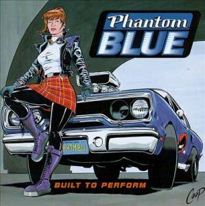 Phantom Blue: Built To Perform (CD) - Bild 1