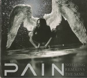 Pain: Nothing Remains The Same - Cover