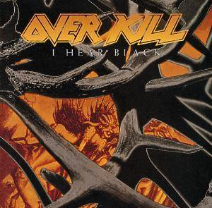 Overkill: I Hear Black - Cover