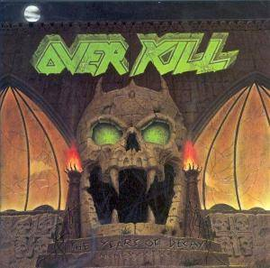 Overkill: Years Of Decay, The - Cover