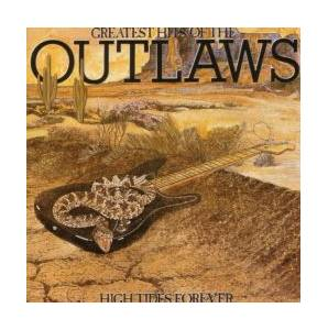 Outlaws: Greatest Hits Of The Outlaws - High Tides Forever - Cover