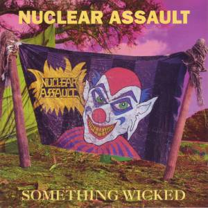 Nuclear Assault: Something Wicked (CD) - Bild 1