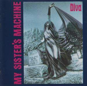 My Sister's Machine: Diva - Cover