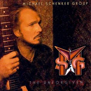 Cover - Michael Schenker Group: Unforgiven, The