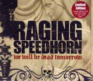 Raging Speedhorn: We Will Be Dead Tomorrow - Cover
