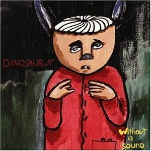 Cover - Dinosaur Jr.: Without A Sound