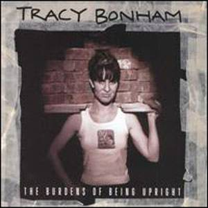 Cover - Tracy Bonham: Burdens Of Being Upright, The