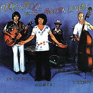 Cover - Jonathan Richman & The Modern Lovers: Rock'n'Roll With The Modern Lovers