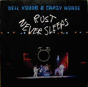 Neil Young & Crazy Horse: Rust Never Sleeps (LP) - Bild 1