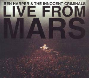 Cover - Ben Harper & The Innocent Criminals: Live From Mars